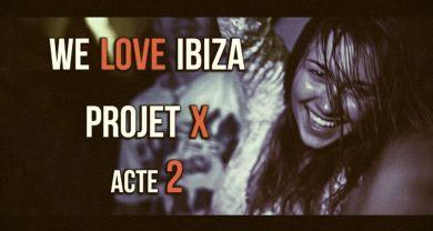 DK Production : Caméraman, réalisateur, monteur à Liège, Belgique: Aftermovie WE LOVE IBIZA PROJET X - Acte 2